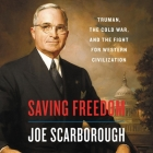 Saving Freedom Lib/E: Truman, the Cold War, and the Fight for Western Civilization Cover Image