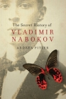 The Secret History of Vladimir Nabokov Cover Image