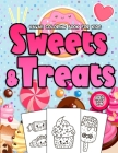 Sweets & Treats Kawaii Coloring Book For Kids Ages 2-6: Sweet Desserts To Color - Big Bold Pictures Ideal For Kids Kindergarten - Perfect Gift Idea Fo Cover Image