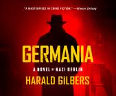 Germania: A Novel of Nazi Berlin Cover Image