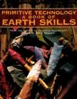 Primitive Technology: A Book of Earth Skills Cover Image