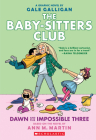 Dawn and the Impossible Three (The Baby-sitters Club Graphic Novel #5): A Graphix Book: Full-Color Edition (The Baby-Sitters Club Graphix #5) Cover Image
