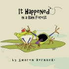 It Happened in a Rainforest: A happy rhyming picture book for young readers. Cover Image