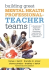 Building Great Mental Health Professional-Teacher Teams: A Systematic Approach to Social-Emotional Learning for Students and Educators (a Team-Buildin Cover Image