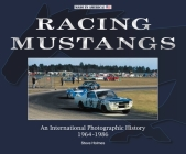 Racing Mustangs: An International Photographic History 1964-1986 (Made in America) Cover Image