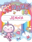 My Name is Jenna: Personalized Primary Tracing Book / Learning How to Write Their Name / Practice Paper Designed for Kids in Preschool a Cover Image