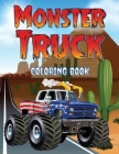 Monster Truck Coloring Book: Coloring Book for kids and adults who love monster trucks. 40 designs of cool coloring monster trucks to relax and cal Cover Image
