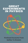 Great Experiments In Physics: Firsthand Accounts From Galileo To Einstein: Physics Experiments To Do At Home Cover Image