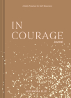 In Courage Journal: A Daily Practice for Self-Discovery Cover Image