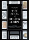 The Book of Hebrew Script: History, Paleaography, Script Styles, Calligraphy & Design Cover Image
