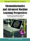 Chemoinformatics and Advanced Machine Learning Perspectives: Complex Computational Methods and Collaborative Techniques Cover Image