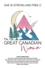 The Great Canadian Woman - She is Strong and Free II Cover Image