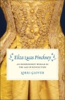 Eliza Lucas Pinckney: An Independent Woman in the Age of Revolution Cover Image