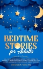 Bedtime Stories for Adults: Relaxing Sleep Stories to Reduce Anxiety, Stress and Insomnia. Learn Self-Hypnosis to Achieve a Deep Sleep Calmly and Cover Image