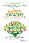 The Happy, Healthy Nonprofit: Strategies for Impact Without Burnout Cover Image