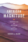 American Magnitude: Hemispheric Vision and Public Feeling in the United States Cover Image
