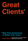 Great Clients: Why Their Advertising Is Better Than Yours Cover Image