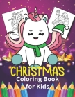 Christmas Coloring Book for Kids: Unicorn design 40 beautiful illustration to color-Fun Children's Christmas Gift or Present for Toddlers & Kids - Eas Cover Image