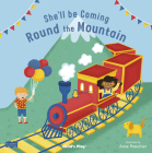 She'll Be Coming 'round the Mountain (Classic Books with Holes 8x8) Cover Image