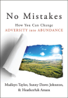 No Mistakes!: How You Can Change Adversity into Abundance Cover Image