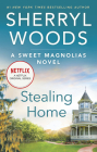 Stealing Home (Sweet Magnolias Novel #1) Cover Image