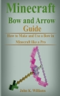 Minecraft Bow and Arrow Guide: How to Make and Use a Bow in Minecraft like a Pro Cover Image