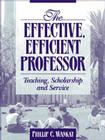 The Effective, Efficient Professor: Teaching Scholarship and Service Cover Image