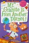 My Weird School Daze #3: Mr. Granite Is from Another Planet! Cover Image