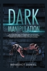 Dark Manipulation: How to Recognize and Control Manipulation and Persuasion. Improve Emotional Intelligence, Social Skills, Anger Managem Cover Image