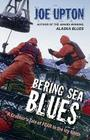 Bering Sea Blues: A Crabber's Tale of FEAR in the Icy North Cover Image