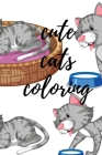 Cute Cats Coloring: Cute Cats Coloring books for kids Cover Image