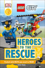Lego City: Heroes to the Rescue (DK Readers: Level 2) Cover Image