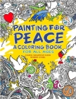 Painting for Peace - A Coloring Book for All Ages Cover Image