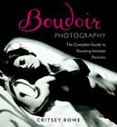 Boudoir Photography: The Complete Guide to Shooting Intimate Portraits Cover Image