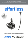Effortless: Make It Easier to Do What Matters Most Cover Image