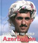 Azerbaijan (Cultures of the World #24) Cover Image