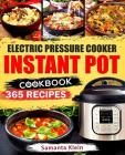 Instant Pot Cookbook: 365 Recipes for Your Electric Pressure Cooker Instant Pot: (Quick and Easy Recipes, Paleo, Instant Pot for Two, Health Cover Image
