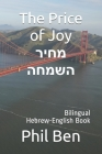 The Price of Joy-מחיר השמחה: Bilingual Hebrew-English Book Cover Image