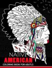 Native American Coloring Book for Adutls: Coloring Book for Girls Fun and Relaxing Designs Cover Image