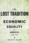 The Lost Tradition of Economic Equality in America, 1600-1870 Cover Image