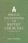 Biblical Foundations for Baptist Churches: A Contemporary Ecclesiology Cover Image