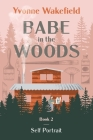 Babe in the Woods: Self Portrait Cover Image