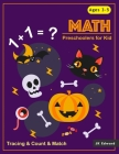 Preschoolers For Kid MATH: Tracing Numbers 1-10 & Count & Match & Dot to Dot Halloween Theme For Kids, Preshool Activity Books Ages 3-5, 4-6 Perf Cover Image