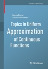 Topics in Uniform Approximation of Continuous Functions (Frontiers in Mathematics) Cover Image