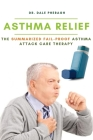 Asthma Relief: The Summarized Fail-proof Asthma Attack Care Therapy Cover Image