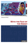 With the Face of the Enemy: Arab American Literature since 9/11 (North American Studies #40) Cover Image