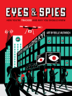 Eyes and Spies: How You're Tracked and Why You Should Know (Visual Exploration) Cover Image