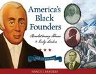America's Black Founders: Revolutionary Heroes & Early Leaders with 21 Activities (For Kids series) Cover Image