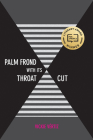 Palm Frond with Its Throat Cut (Camino del Sol ) Cover Image