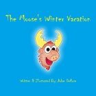 The Moose's Winter Vacation Cover Image